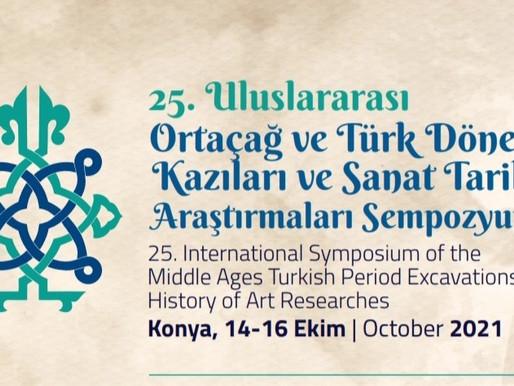 25. Uluslararası Ortaçağ ve Türk Dönemi Kazıları ve Sanat Tarihi Araştırmaları Sempozyumu