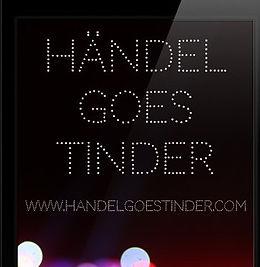 Händel goes Tinder