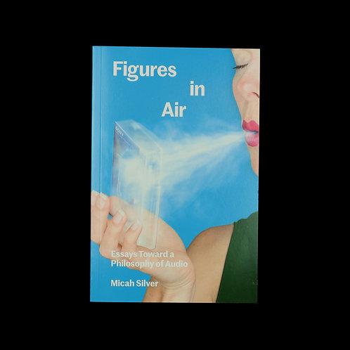 Micah Silver: Figures in Air