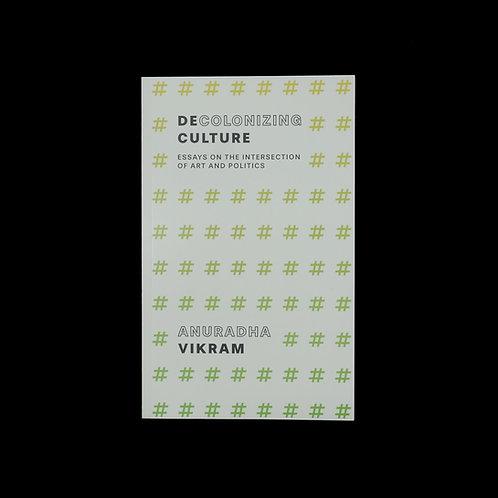 Anuradha Vikram: Decolonizing Culture