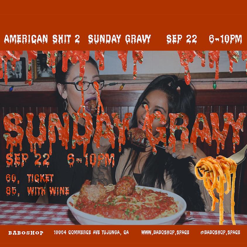 American Shit 2: Sunday Gravy