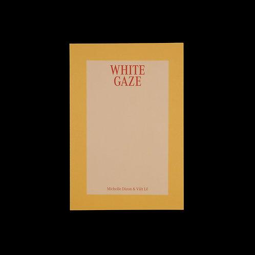 Michelle Dizon & Việt Lê: White Gaze (Second Edition)