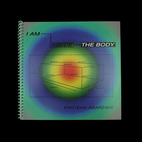 Panteha Abareshi: I Am Inside The Body