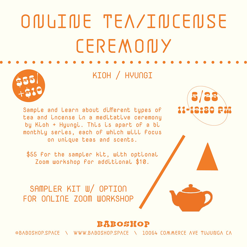 Online Tea/Incense Ceremony with Hyungi + Kioh (WORKSHOP ONLY)