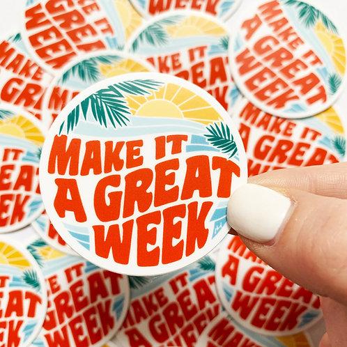 Make It A Great Week Sticker