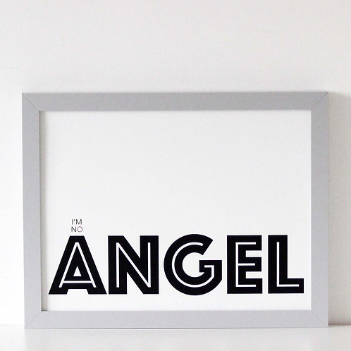 We Are Amused I'm No Angel Print
