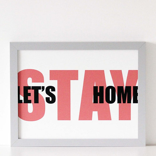 We Are Amused Let's Stay At Home Print