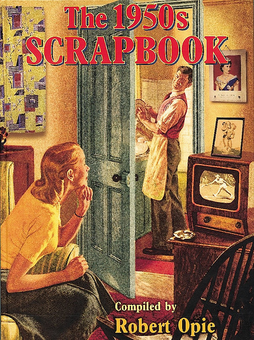 The 1950s Scrapbook Compiled by Robert Opie
