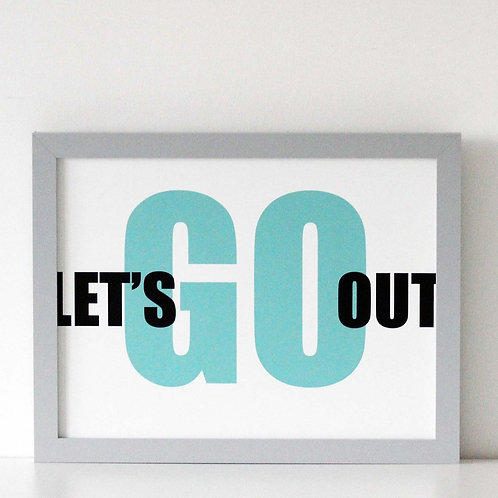 We Are Amused Let's Go Out Print