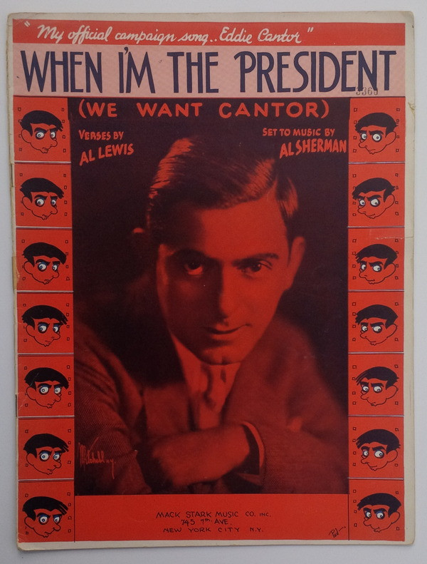 Eddie Cantor - When I'm the President - uncommon sheet music