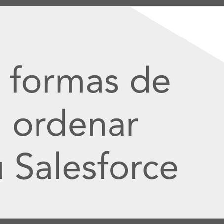 5 formas de ordenar tu Salesforce