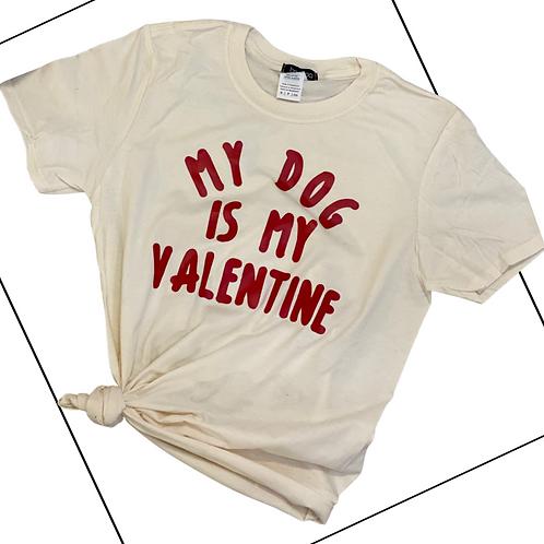 My Dog is My Valentine T-Shirt
