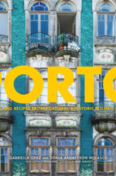 Porto: Stories and Recipes From Portugal's Historic Bolhao Markt