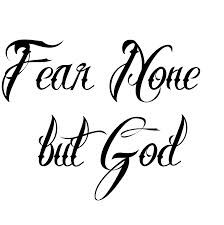 Fear Only God