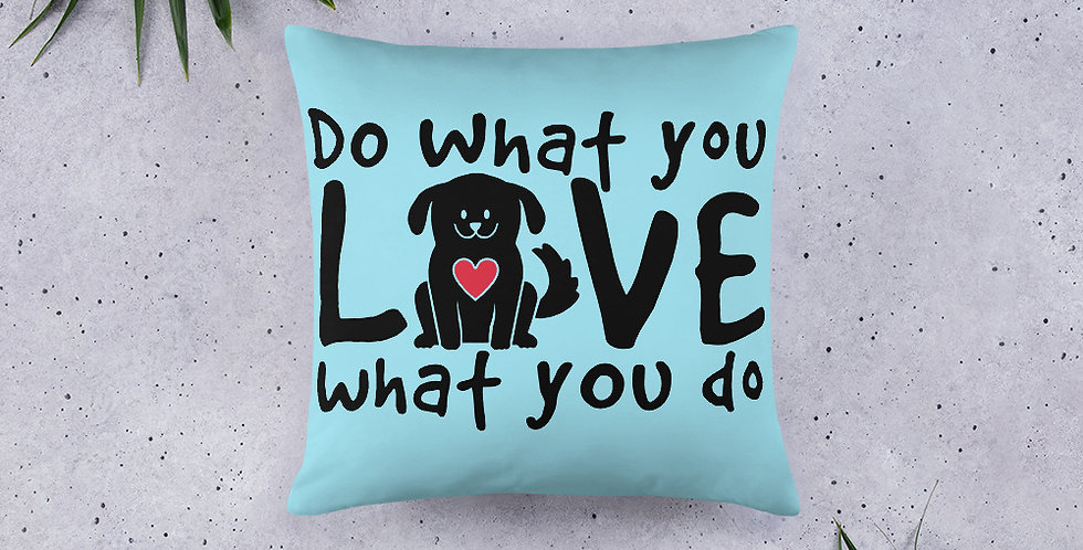 Do What You Love Basic Pillow