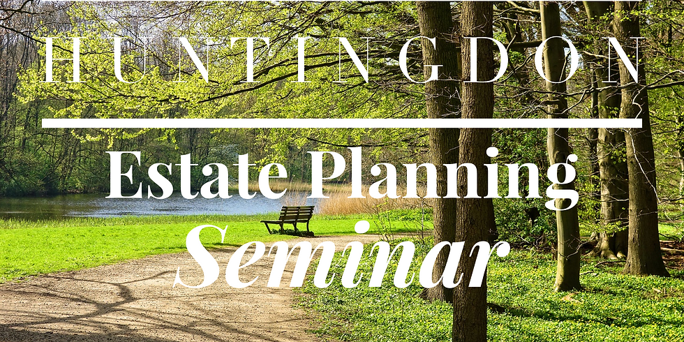Huntingdon Estate Planning Workshop
