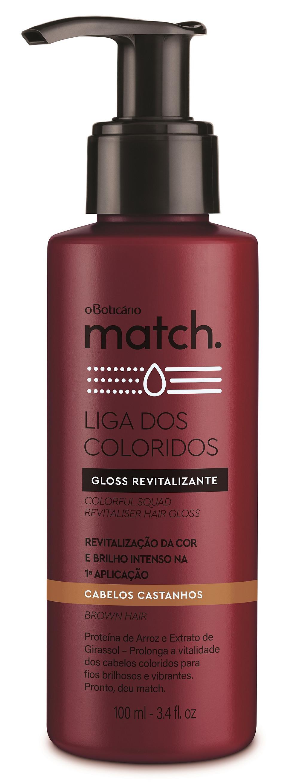 Match Liga dos Coloridos Gloss Revitalizante Cabelos Castanhos, 100 ml Preço sugerido: R$ 49,90