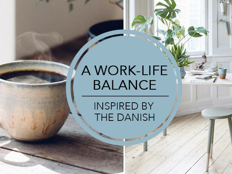 A work-life balance inspired by the Danish