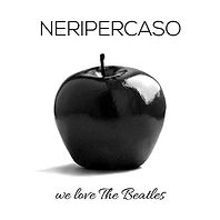 Neri Per Caso we love the beatles.jpg