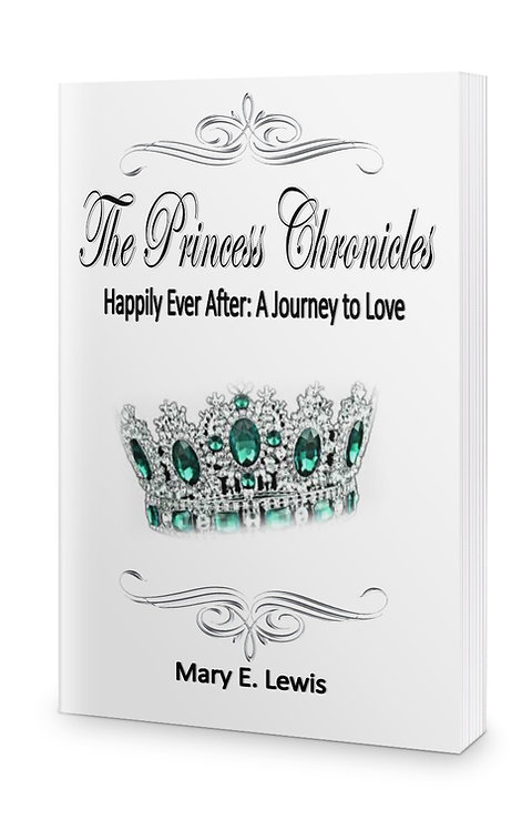The Princess Chronicles, Happily Ever After: A Journey to Love - Book