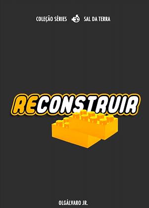Reconstruir - Olgálvaro Jr