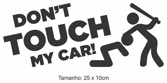 Adesivo Don't Touch My Car