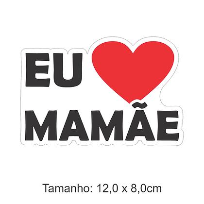 Adesivo Eu (amo) Mamãe