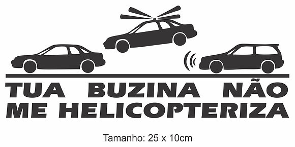 Adesivo Buzina Não Helicopteriza