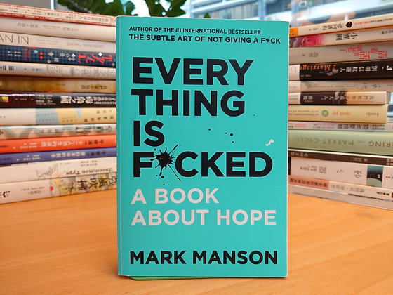 Everything Is F*cked: A Book about Hope (Mark Manson)
