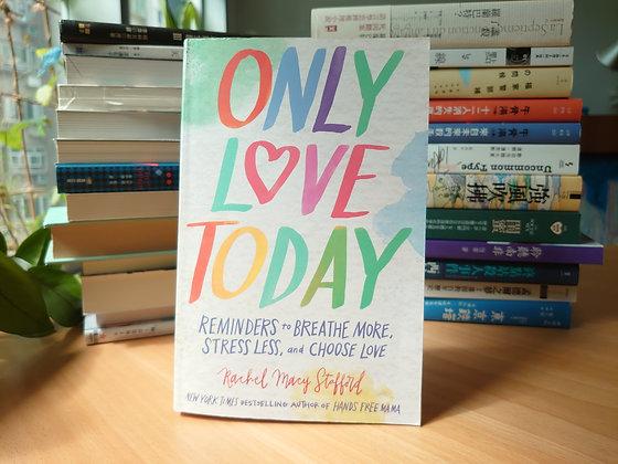 Only Love Today (Rachel Macy Stafford)