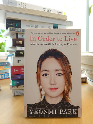 In Order To Live (Yeonmi Park)