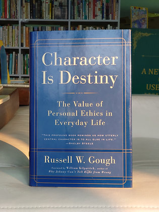 Character is Destiny (Russell W. Gough)