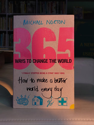 365 Ways To Change the World( Michael Norton)