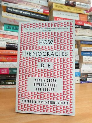How Democracies Die (Levitsky, Steven/ Ziblatt, Daniel)