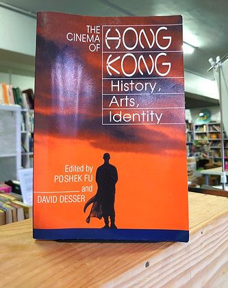 The Cinema of Hong Kong-History, Arts, Identity(Poshek Fu,David Desser)