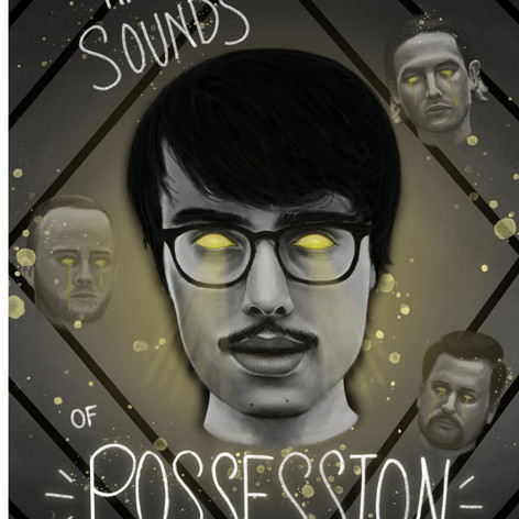 """The Sounds of Possession"""
