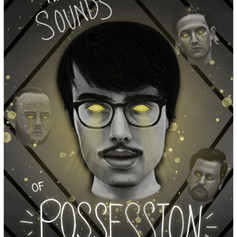 """""""The Sounds of Possession"""""""
