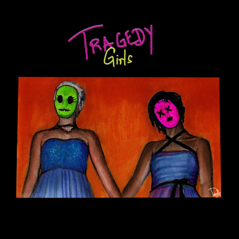 """Tragedy Girls"""