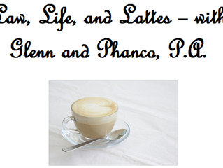 Law, Life, and Lattes – with Glenn and Phanco, P.A.