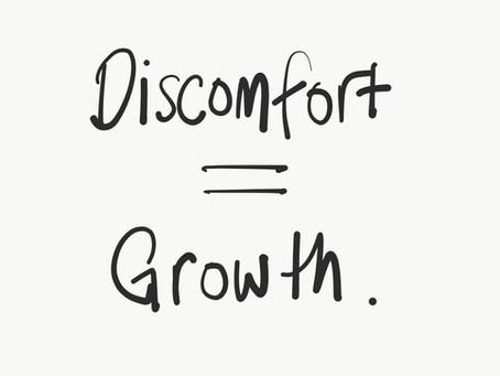 Finding Comfort in Being Uncomfortable