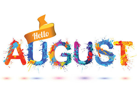 August is Upon Us