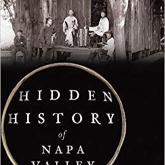 Hidden History of Napa Valley, by Alexandria Brown