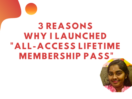 """3 reasons why I launched """"All-Access Lifetime Membership Pass"""""""