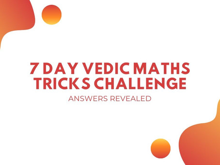 7 Day Vedic Maths Tricks Challenge - Answers Revealed