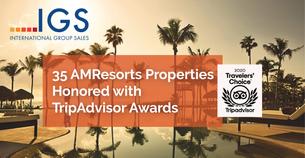 35 AMResorts Properties Honored with Tripadvisor Awards