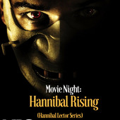 Movie Night_ Hannibal Rising.jpg