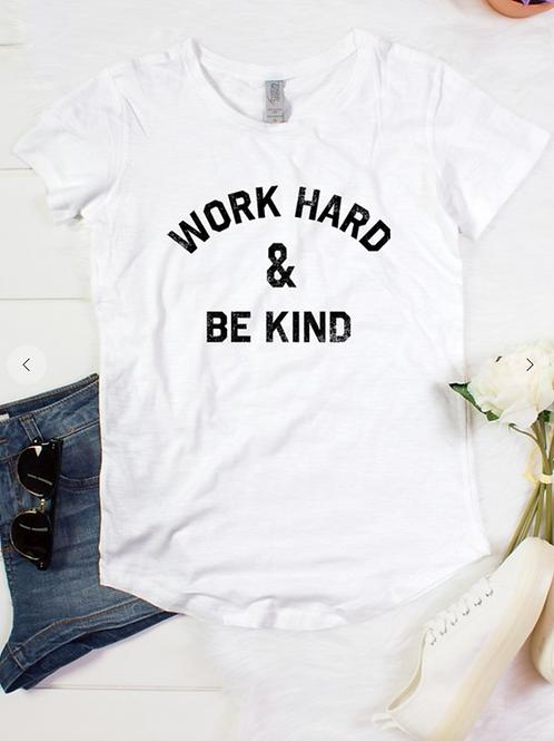 WORK HARD & BE KIND TEE
