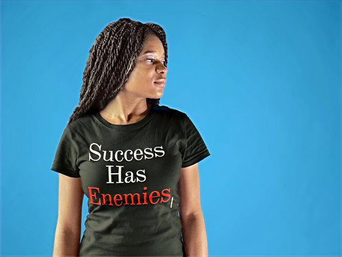 Success Has Enemies