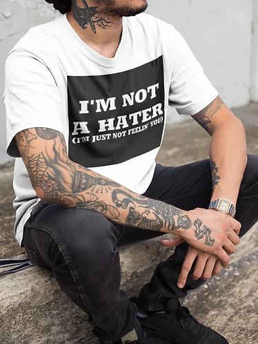 Not A Hater T-Shirt
