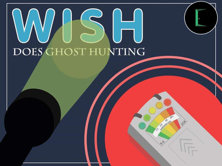 Wish does Ghost Hunting?
